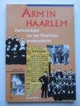 Steur, A.G. van der (bewerker) - Arm in Haarlem. Herinneringen van de Haarlemse armenopziener C. Nel uit het begin van de twintigste eeuw