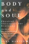 Martin, Sara - Body and soul; physical therapies for everyone