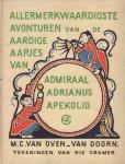 Oven - van Doorn, M.C. van en Rie Cramer (tekeningen) - Allermerkwaardigste Avonturen van de Aardige Aapjes van admiraal Adrianus Apekolio, 93 pag. hardcover, goede staat