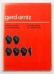 Arntz, Gerd ; Flip Bool; Kees Broos; Marie-Louise Flammersfeld - Gerd Arntz : kritische grafiek en beeldstatistiek = kritische grafik und bildstatistik