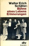 Schäfer, Walter Erich - Bühne eines Lebens. Erinnerungen