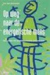 Orshoven, Yvo van - Op weg naar de energetische mens zijn / van lijden tot oorspronkel gezond zijn
