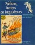 Zwart, Arie, en Karel Braun - Heksen, ketters en inquisiteurs  .. Geloofsvervolging en heksenprocessen door de eeuwen.
