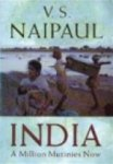 NAIPAUL, V.S. - India: a million mutinies now