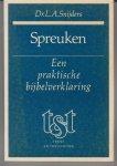 Snijders, L.A. - Spreuken - een praktische bijbelverklaring - serie tekst en toelichting
