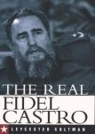 Coltman, Leycester - The Real Fidel Castro