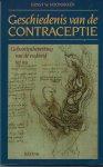 Hoonakker, Ernst W. - GESCHIEDENIS VAN DE CONTRACEPTIE - GEBOORTEBEPERKING VAN DE OUDHEID TOT NU
