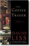 Liss, David - The Coffee Trader a novel