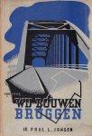 Ir. Paul L. Jansen - Wij bouwen bruggen
