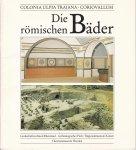 Schalles, Hans Joachim; Anita Rieche & Gundolf Precht - Colnia Ulpia Traiana - Coriovallum. Die römischen Bäder