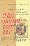 Oostrom, F.P. van  - Het woord van eer. Literatuur aan het Hollandse hof omstreeks 1400.