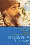 Bhagwan Shree Rajneesh (Osho) - Philosophia Perennis, volume 1; speaking on the golden verses of Pythagoras
