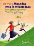 Wuyts, Els & The Tjong-Khing ill. - Maandag mag je met me mee