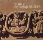 Harada, Takeko. (red) - The Book of Ahtamar Reliefs