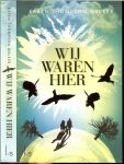 Thompson Walker, Karen .. Vertaald door Tineke Funhoff - Wij waren hier  .. is een Meeslepende en onvergetelijke roman over een meisje dat opgroeit in een bedreigde wereld.
