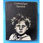 Kurt Stern (Autor), Jeanne Stern (Autor) - Unbändiges Spanien