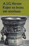 """Verster, A.J.G. - Koper en Brons van voorheen - Oude koperen en bronzen gebruiksvoorwerpen (""""Brons in den tijd"""" is de titel van de eerste druk)"""