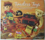 Walsh, Tim - Timeless Toys.  Classic Toys And the Playmakers Who Created Them