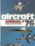 Taylor, John W.R. (editor) - Aircraft Annual '76 [1976]