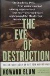 Blum, Howard. - The Eve of Destruction, The untold story of the Yom Kippur war.