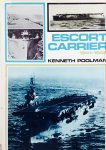 Poolman, Kenneth. - Escort Carrier  1941-1945. An Account of British Escort Carriers in Trade Protection.