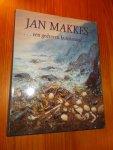 MOORSELAAR, CORINNE VAN & MAKKES, JAN, - Jan Makkes... een gedreven kunstenaar.