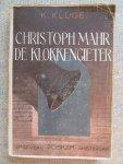 Kluge, K. - CHRISTOPH MAHR DE KLOKKENGIETER Geautoriseerde vertaling door J.A. van der Made