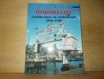 Lamberts, B. / Niemeijer, A.F.J. - Dordrecht architectuur en stedenbouw 1850-1940