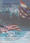 Ulbe B Bakker, - Zuster, kom toch over. Belevenissen van een emigrantenfamilie uit Friesland. Brieven uit Amerika in de periode 1894-1933