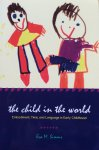 Simms, Eva M. - The child in the world; embodiment, time, and language in early childhood