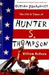 McKeen, William - Outlaw Journalist  : The Life And Times of Hunter S. Thompson