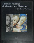 Carl Brandon Strehlke - The panel paintings of Masolino and Masaccio : the role of technique.
