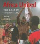Stefan Verwer, Marc Broere, Chris de Bode - Africa United: The Road to Twenty Ten