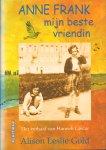 Gold, Alison Leslie - Anne Frank (Mijn beste vriendin), het verhaal van Hanneli Goslar, 157 pag. hardcover + stofomslag, gave staat