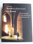 LEERING, Jan - BeeldArchitectuur en Kunst / het samengaan van architectuur en beeldende kunst