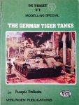 Verlinden, Francois. - The German Tiger Tanks. On Target No.1 Modelling Special