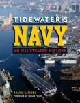 Bruce R. Linder - Tidewater s Navy An Illustrated History (Naval Institute Press)