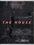 Karen Borghouts - THE HOUSE Karen Borghouts