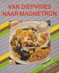 Ferguson, Judith en Bellafontaine, Jacqueline - Van diepvries naar magnetron. Meer dan 70 heerlijke recepten