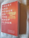 Verkerk, Maarten J. - Trust and Power on the Shop Floor / an ethnographical, ethical, and philosophical study on responsible behaviour in industrial organisations