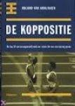 Kralingen, R. van - De koppositie. De top-10 van managementtrends en -visies die een voorsprong geven
