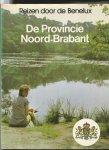 Hoek, K.A.van den/ A. Nieberg-van Velzen - Reizen door de Benelux: de Provincie Noord-Brabant