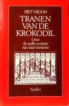 Vroon , Piet . [ ISBN 9789026313837 ] 3718 - Tranen  van  de  Krokodil . ( Ove onr de te snelle evolutie van onze hersenen . ) In dit boek wordt ons bestaan geanalyseerd vanuit een cominatie van psychologie , evolutiebiologie en gegeven over de bouw van onze hersenen .