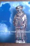 Os, Henk van - De Weg naar de Hemel. Reliekverering in de Middeleeuwen