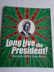 Faber, Paul - Long Live the President! / portrait-cloths from Africa