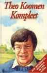 Koomen, Theo - Theo Koomen kompleet / bevat de titels: Samen an de reed ; Zo was  r maar ien ; Met gien pen te beskroiven ; De woid uit ; Bai oos in Bulledoik