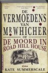K. Summerscale - de vermoedens van Mr Whicher of de moord in Road Hill House