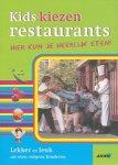 Samson, Miriam - Kids kiezen restaurants. Hier kun je lekker eten. Lekker en leuk uit eten volgens kinderen.