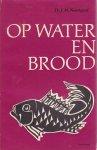 Th. J. M. Naastepad - Op water en brood