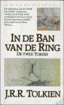 Tolkien, J.R.R. - In de ban van de ring. De twee torens.